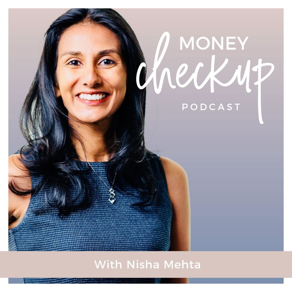 Money Checkup Podcast With Nisha Mehta