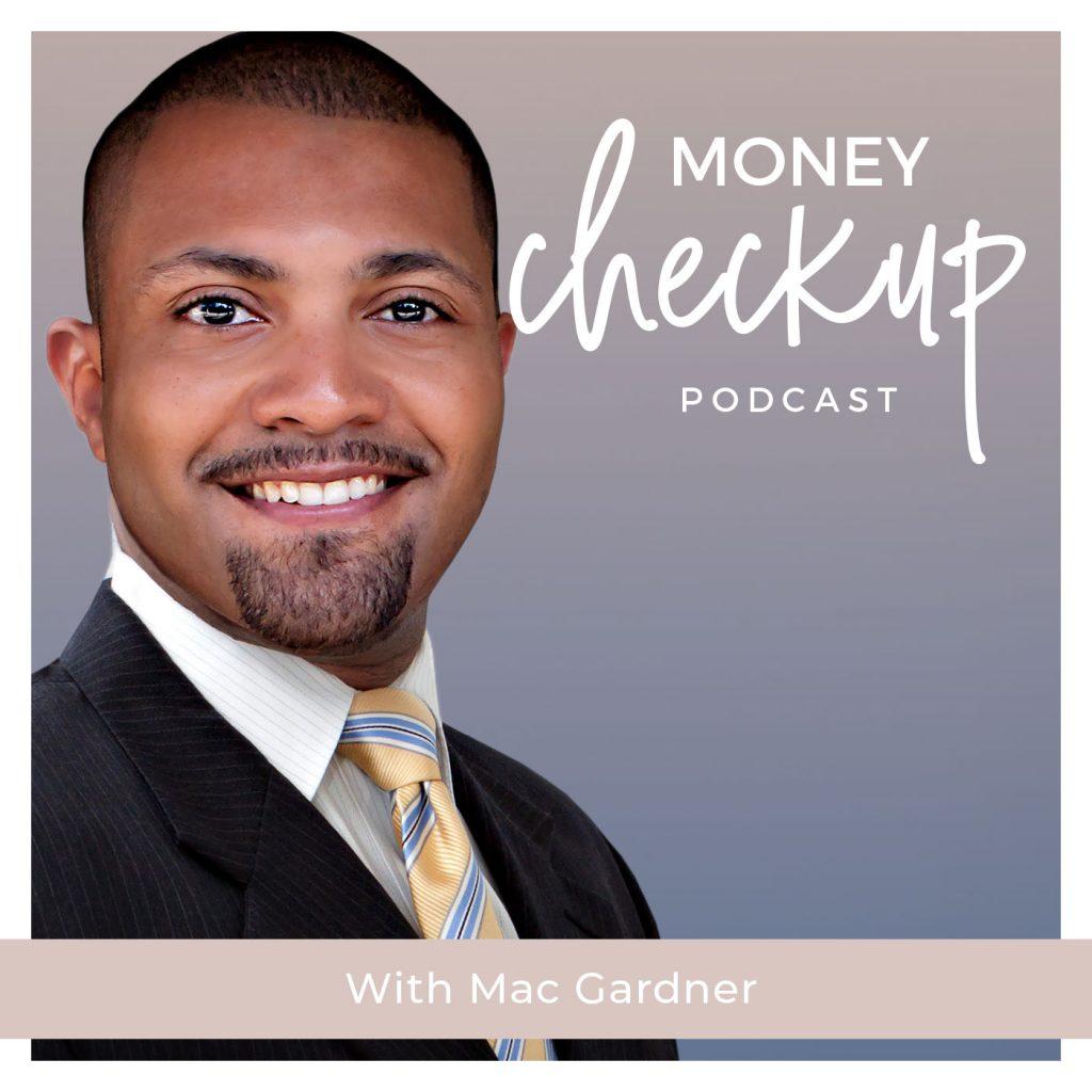 Money Checkup Podcast With Mac Gardner