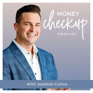 Money Checkup Podcast With Jedidiah Collins